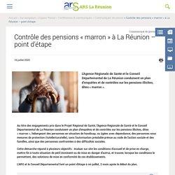 Contrôle des pensions « marron » à La Réunion – point d'étape