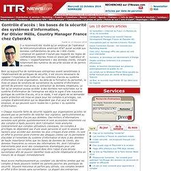 Contrôle d'accès : les bases de la sécurité des systèmes d'information, Par Olivier Mélis, Country Manager France chez CyberArk