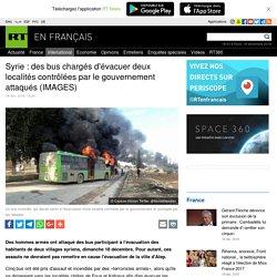 Syrie : des bus chargés d'évacuer deux localités contrôlées par le gouvernement attaqués
