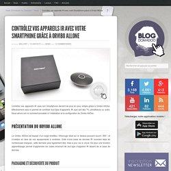 Contrôler ses appareils IR avec son Smartphone grâce à Orvibo AllOne