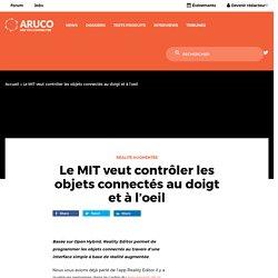 Le MIT veut contrôler les objets connectés au doigt et à l'oeil - Aruco