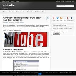 Contrôler le préchargement pour une lecture plus fluide sur YouTube