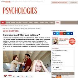 Comment contrôler mes colères ? - Question / Réponse d'expert - Psychologie