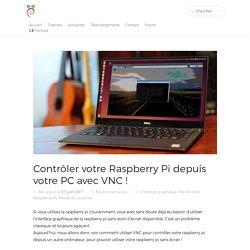 Contrôler votre Raspberry Pi depuis votre PC avec VNC !