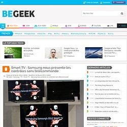 Smart TV : Samsung nous présente les contrôles sans télécommande