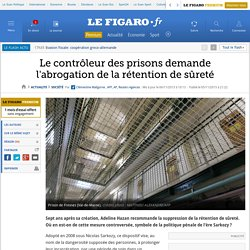 Le contrôleur des prisons demande l'abrogation de la rétention de sûreté