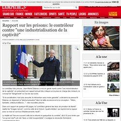 """Rapport sur les prisons: le contrôleur contre """"une industrialisation de la captivité"""" - 03/05/2011"""
