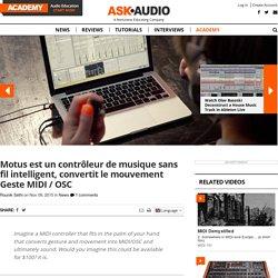 Motus est un contrôleur de musique sans fil intelligent, convertit le mouvement G