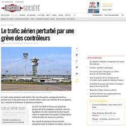 Le trafic aérien perturbé par une grève descontrôleurs