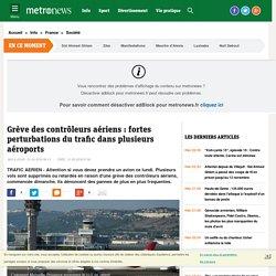 Grève des contrôleurs aériens : vols très perturbés lundi dans plusieurs aéroports, dont Orly et Roissy