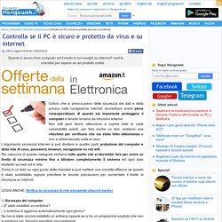 Controlla se il PC è sicuro e protetto da virus e su internet