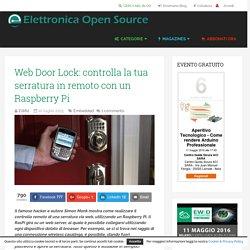 Web Door Lock: controlla la tua serratura in remoto con un Raspberry Pi