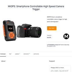 MIOPS: Smartphone Controllable High Speed Camera Trigger by MIOPS