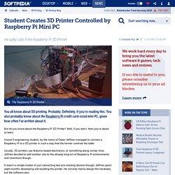 Student Creates 3D Printer Controlled by Raspberry Pi Mini PC