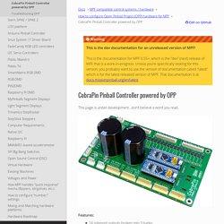 CobraPin Pinball Controller powered by OPP — Mission Pinball Framework v0.55+ User Documentation 0.54.x documentation