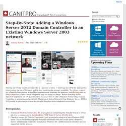 Step-By-Step: Adding a Windows Server 2012 Domain Controller to an Existing Windows Server 2003 network - Canadian IT Professionals