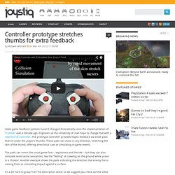 Controller prototype stretches thumbs for extra feedback — www.joystiq.com