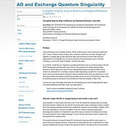 Complete Step by Step to Remove an Orphaned Domain Controller - AD and Exchange Quantum Singularity