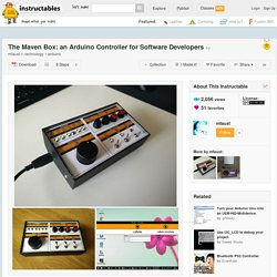 The Maven Box: an Arduino Controller for Software Developers - All