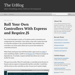 Roll Your Own Controllers with Express and Require.JS - The UrBlog