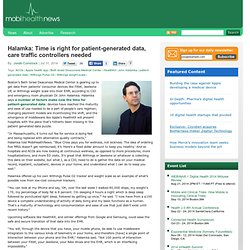 Halamka: Time is right for patient-generated data, care traffic controllers needed