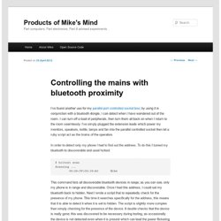 Controlling the mains with bluetooth proximity | Products of Mike's Mind