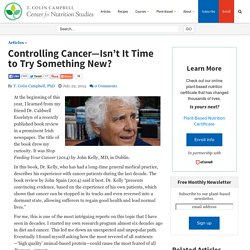 Controlling Cancer—Isn't It Time to Try Something New?