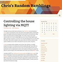 Chris's Random Ramblings » Controlling the house lighting via MQTT