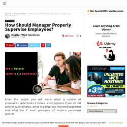 Know How a Manager Controls His Employees With 7 basic Principles
