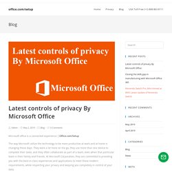 Latest controls of privacy By Microsoft Office - office.com/setup