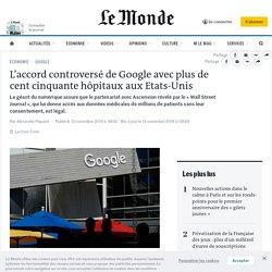 L'accord controversé de Google avec plus de cent cinquante hôpitaux aux Etats-Unis