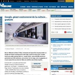Google, géant controversé de la culture... gratuite