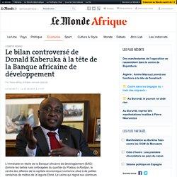 Le bilan controversé de Donald Kaberuka à la tête de la Banque africaine de développement