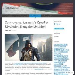 Controverse, Assassin's Creed et Révolution française [Activité]
