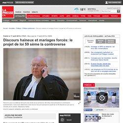 Discours haineux et mariages forcés: le projet de loi 59 sème la controverse