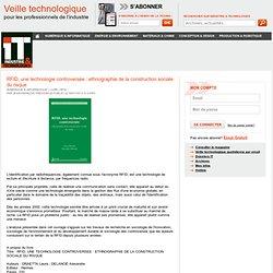 INDUSTRIE TECHNO 09/07/12 RFID, une technologie controversée : ethnographie de la construction sociale du risque