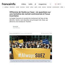 Offensive de Veolia sur Suez : six questions sur une tentative de rachat controversée à l'issue incertaine