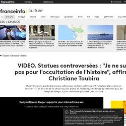 """Statues controversées: """"Je ne suis pas pour l'occultation de l'histoire"""", affirme Christiane Taubira"""
