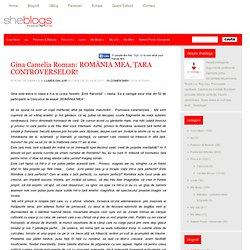Gina Camelia Roman: ROMÂNIA MEA, ŢARA CONTROVERSELOR! - Sheblogs