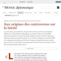 Aux origines des controverses sur la laïcité, par Alain Gresh (Le Monde diplomatique, août 2003)