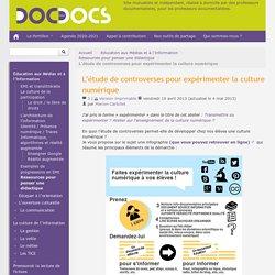 L'étude de controverses pour expérimenter la culture numérique - Doc pour docs