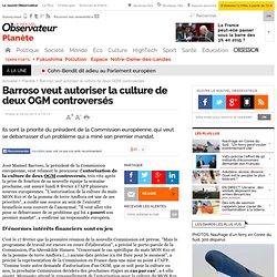 Barroso veut autoriser la culture de deux OGM controversés, Envi