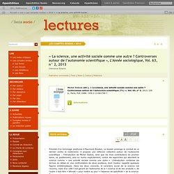 «La science, une activité sociale comme une autre? Controverses autour de l'autonomie scientifique», L'Année sociologique, Vol. 63, n° 2, 2013