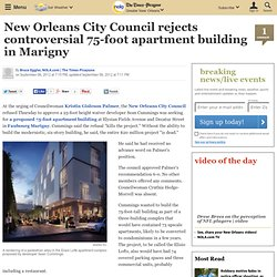 New Orleans City Council rejects controversial 75-foot apartment building in Marigny