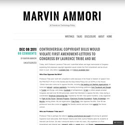 Controversial Copyright Bills Would Violate First Amendment–Letters to Congress by Laurence Tribe and Me « Marvin Ammori