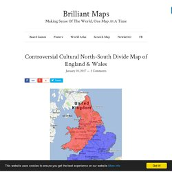 *****Controversial Cultural North-South Divide Map of England & Wales