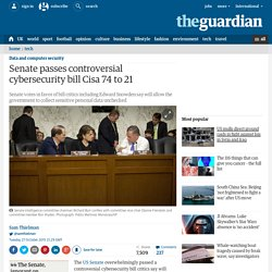 Senate passes controversial cybersecurity bill Cisa 74 to 21
