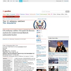 US embassy cables: US and UN discuss asylum for controversial Baloch nationalist leader