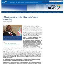 UN notes controversial Nkurunziza's third term ruling:Tuesday 5 May 2015
