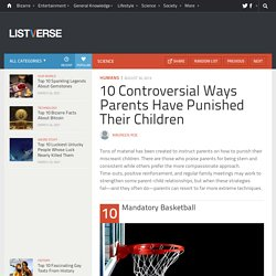 10 Controversial Ways Parents Have Punished Their Children